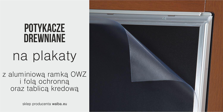 Potykacze drewniane na plakaty z aluminiową ramką OWZ i tablicą kredową